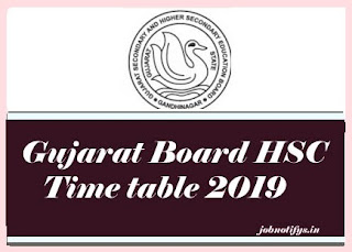 Gujarat Board HSC 2019 Time table , GSEB HSC 2019 Time table, Gujarat Board HSC Date Sheet 2019, GSEB HSC Date Sheet 2019