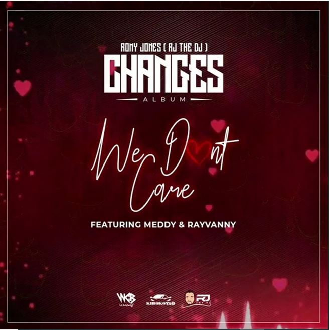 Rj The Dj ft Meddy & Rayvanny – We Don't Care