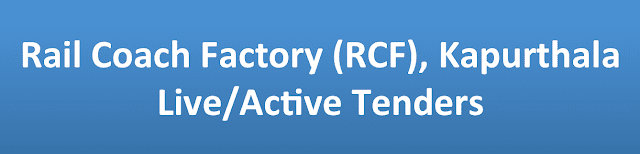 Rail Coach Factory (RCF), Kapurthala Live/Active Tenders