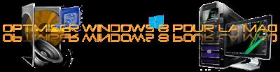 Optimiser Windows 8 pour la Mao