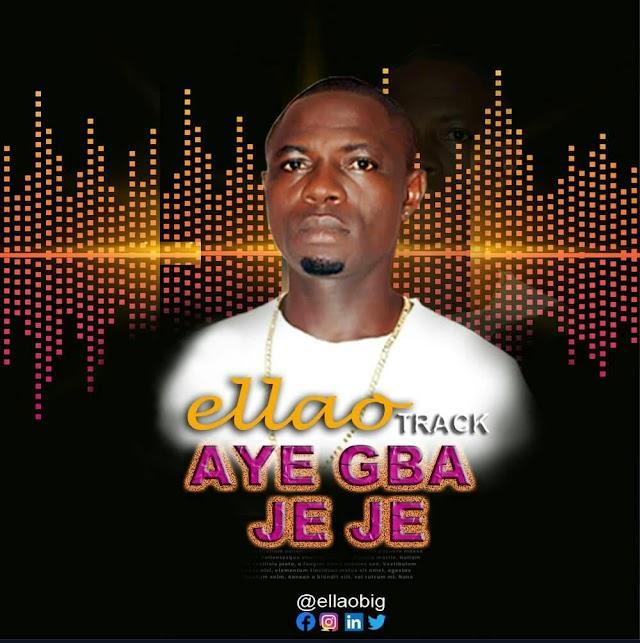 Ellao – Aye Gba (Je Je)
