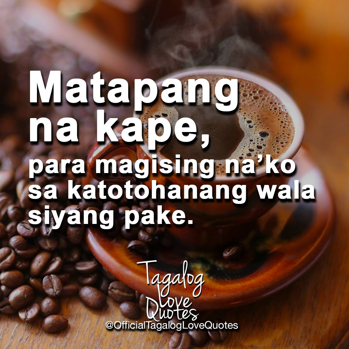 matapang na kape tagalog love quotes