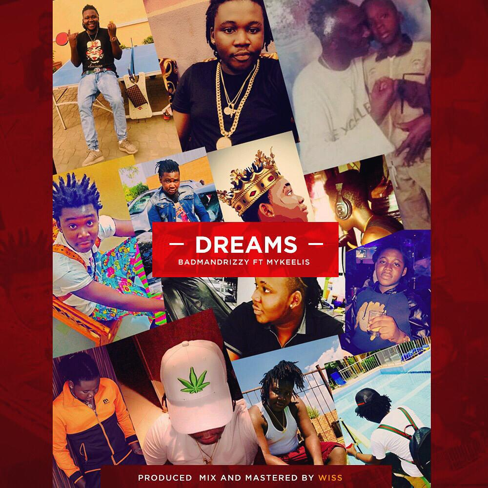 DOWNLOAD MP3: Badmandrizzy ft mykellis – Dreams prod by wiss