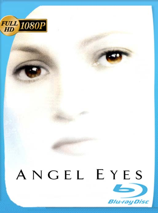 Mirada de ángel [Angel Eyes] (2001) HD 1080p Latino [GoogleDrive] [tomyly]