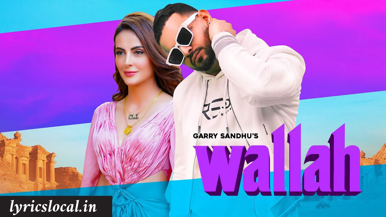 Garry Sandhu: Wallah Lyrics