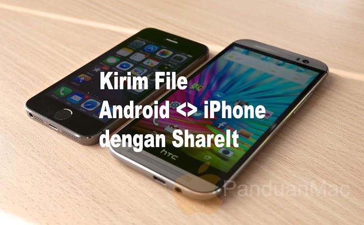 Cara Transfer File dari Android ke iPhone dengan ShareIt