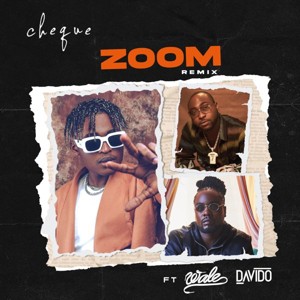 DOWNLOD MP3 - Cheque ft Davido & Wale - Zoom Remix (Rap)