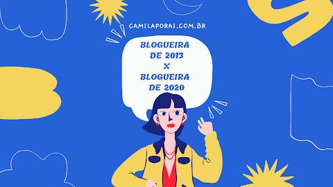 Blogueira de 2003 x Blogueira de 2020