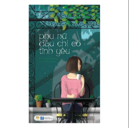 Phụ Nữ Đâu Chỉ Có Tình Yêu ebook PDF-EPUB-AWZ3-PRC-MOBI