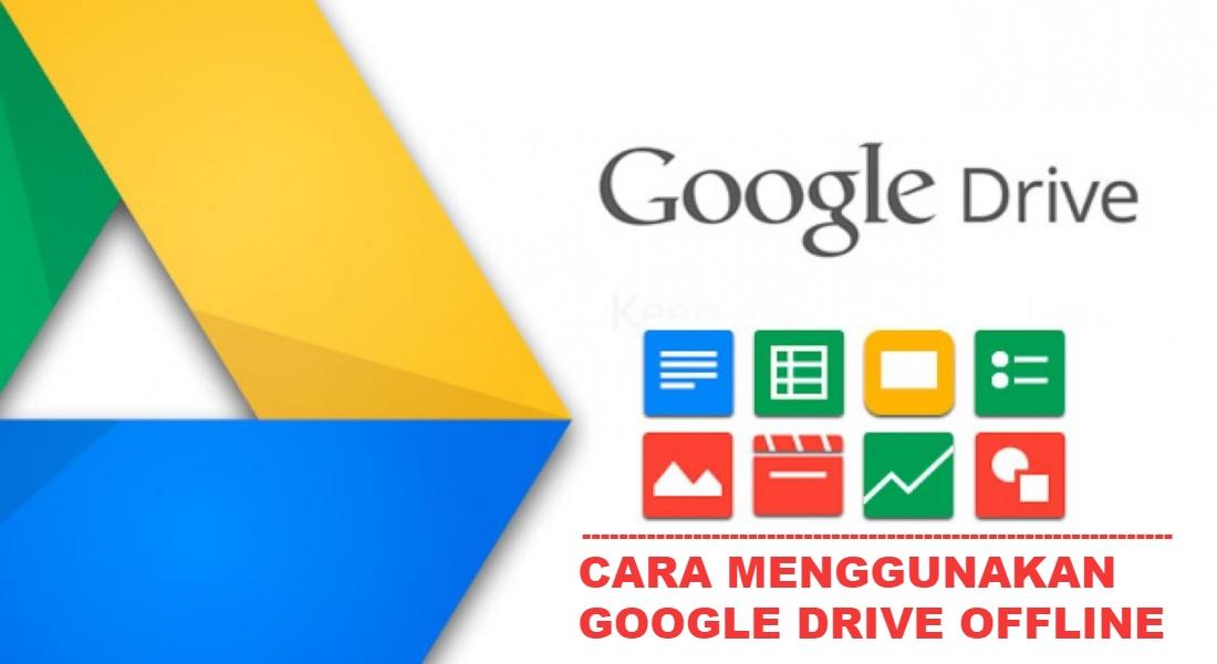 cara-menggunakan-google-drive-offline-pc