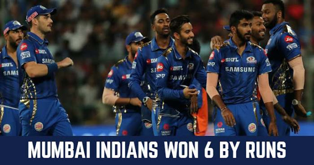 Mumbai Indians won by 6 Runs