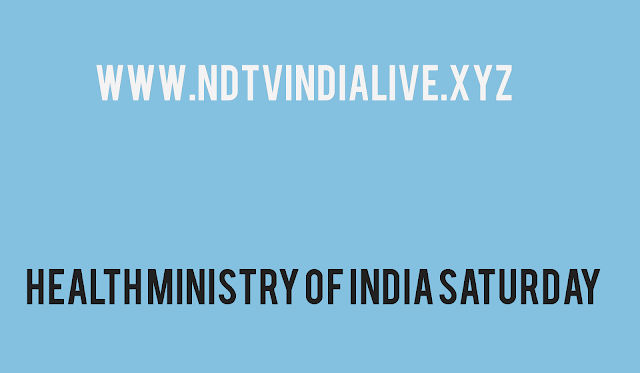 Health Ministry of India Saturday