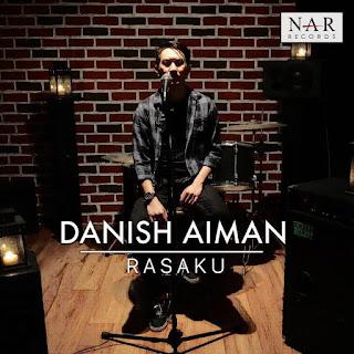 Danish Aiman - Rasaku MP3