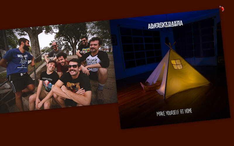 Com 18 anos de estrada, experiências no exterior e diversos registros lançados (entre full length, singles e EPs), a banda de ska punk curitibana Abraskadabra anuncia o novo álbum Make Yourself at Home para o dia 24 de setembro