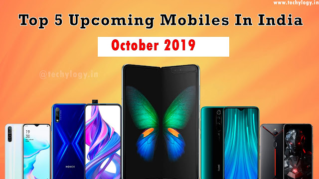 upcoming mobiles in india 2019,upcoming mobiles 2019