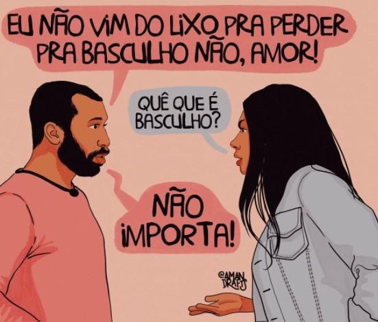 """A ilustração da matéria é muito conhecida: no BBB21, Gil do Vigor e a funkeira Pocah estão brigando quando Gil solta a máxima: """"Não vou perder pra basculho"""""""