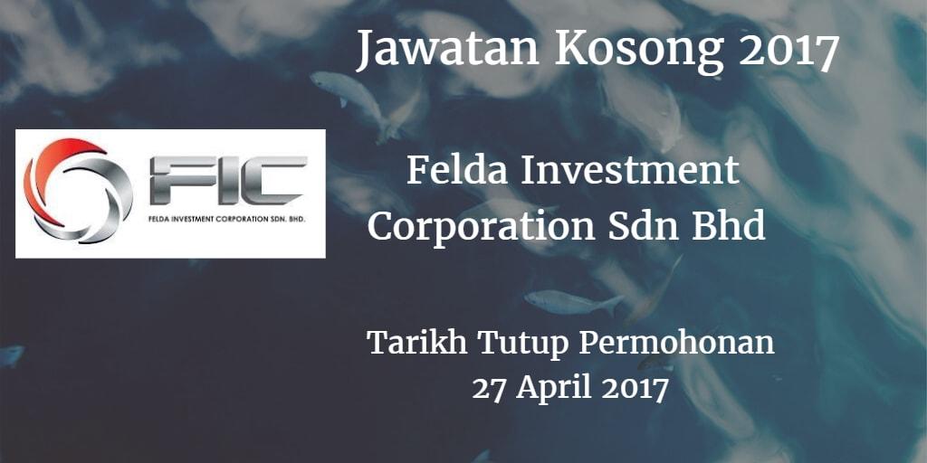 Jawatan Kosong Felda Investment Corporation Sdn Bhd 27 April 2017