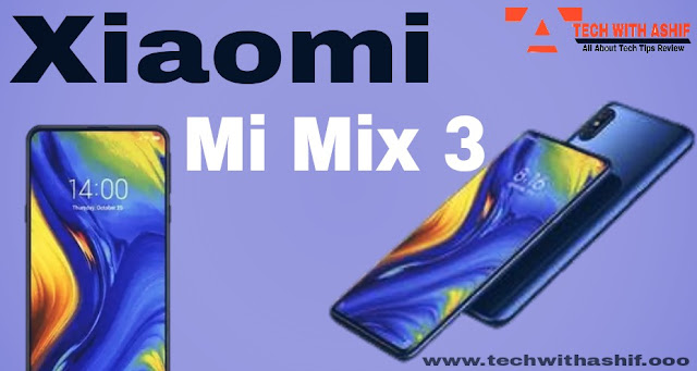 Xioami Mi Mix 3 Lunched in china with 10 GB Ram and 4 Camera 2018