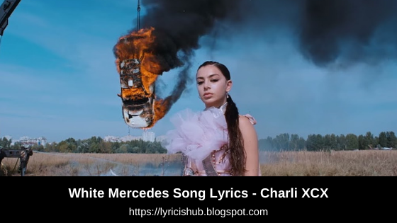 White Mercedes Song Lyrics - Charli XCX | Official Lyrics | Lyricishub