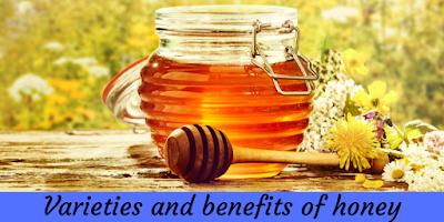 Varieties and benefits of honey
