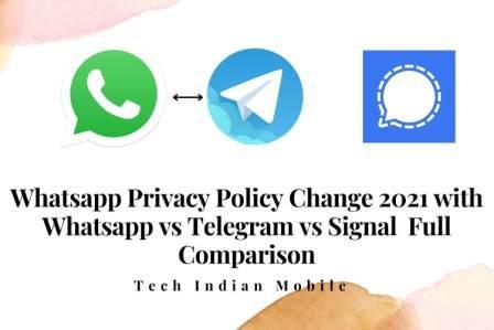 Whatsapp Privacy Policy Change 2021 with Whatsapp vs Telegram vs Signal  Full Comparison