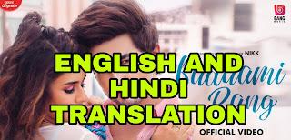 Badaami Rang Lyrics  | Translation | in English/Hindi - Nikk