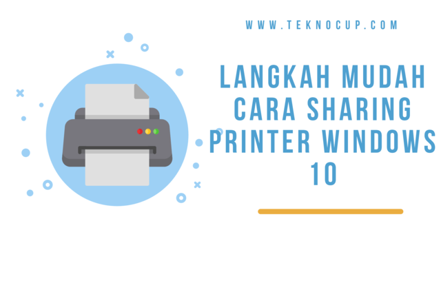 Langkah Mudah Cara Sharing Printer Windows 10
