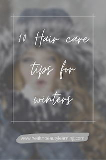10 TIPS FOR HAIR CARE IN WINTERS