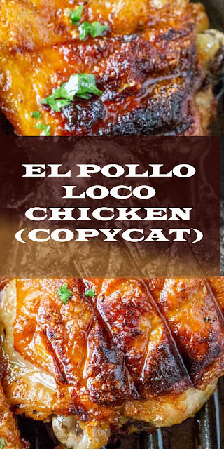 EL POLLO LOCO CHICKEN RECIPE (COPYCAT)