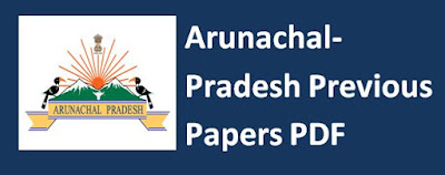 Arunachal Pradesh Previous Papers
