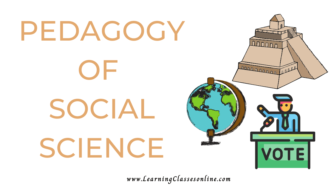 PEDAGOGY OF SOCIAL SCIENCE or teaching of social science and social studies subject B.Ed, b ed, bed, b-ed, 1st, 2nd,3rd, 4th, 5th, 6th, first, second, third, fourth, fifth, sixth semester year student teachers teaching notes, study material, pdf, ppt,book,exam texbook,ebook handmade last minute examination passing marks short and easy to understand notes in English Medium download free