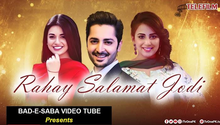 BAD-E-SABA Presents - Pakistani Telefilm Rahay Salamat Jodi Watch Online