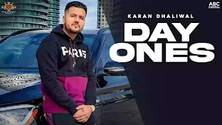 Checkout Karan Dhaliwal New Song Day Ones lyrics penned by him.