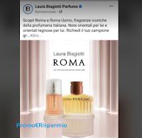 """Laura Biogiotti Parfums """"Roma """" e Roma Uomo"""" : richiedi il campione omaggio"""