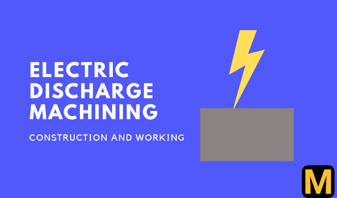 Electric discharge machining - working, advantages, uses with PDF