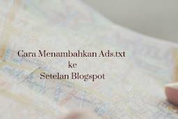 Cara Menambahkan Ads.txt ke Setelan Blogspot