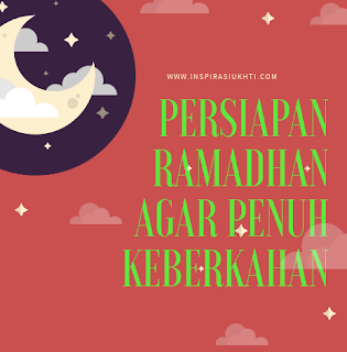 Persiapan Ramadhan Agar Penuh Keberkahan