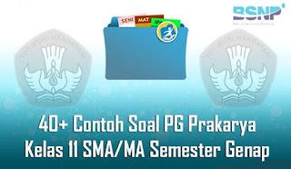 Contoh Soal dan Jawaban PG Prakarya Kelas 11 SMA/MA Semester Genap Terbaru