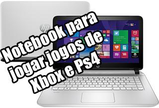 notebook hp pavilion v067 br bom para jogar jogos de xbox e ps4