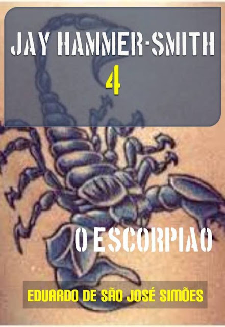 Jay Hammer-Smith 04 - O Escorpiao - Eduardo de São José Simões