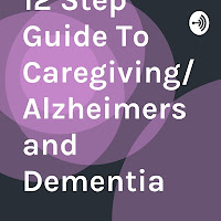 Guide to Caregiving for those dealing with Loved Ones with Alzheimer's, Dementia, or another progressive disease.