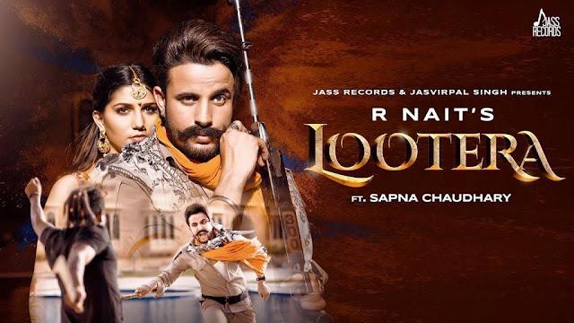 Lootera Lyrics | HD Song Download | R Nait Ft.Sapna Chaudhary | Afsana Khan