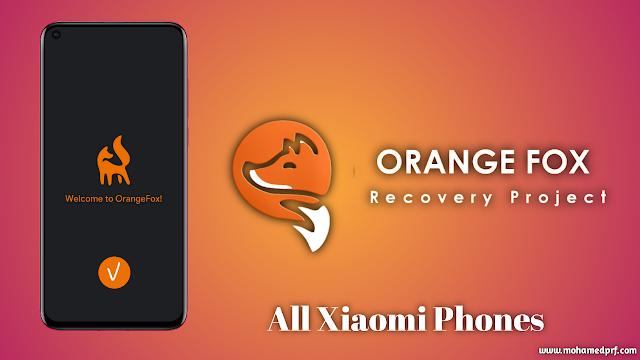 طريقة تثبيت ريكفري أرونج فوكس على جميع هواتف شاومي | Install Orange fox Recovery for all Xiaomi phones