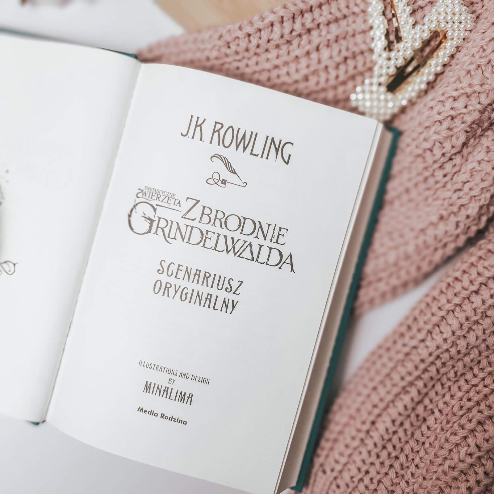 Fantastyczne zwierzęta: Zbrodnie Grindelwalda - dlaczego musisz mieć tę książkę w swojej biblioteczce?