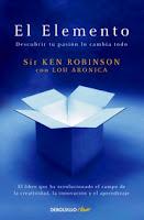 sir ken robinson el elemento descubrir tu pasion lo cambia todo