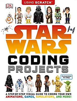 Star Wars Coding Projects: A Step-by-Step Visual Guide to Coding Your Own Animations, Games, Simulations and More by Jon Woodcock