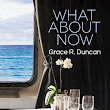 What About Now by Grace R. Duncan: #Review #CoverReveal #PreOrder @GraceRDuncan