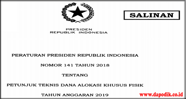 PERPRES  RI NO. 141  TAHUN  2018 TENTANG JUKNIS DANA  ALOKASI KHUSUS  FTSIK TAHUN ANGGARAN 2019