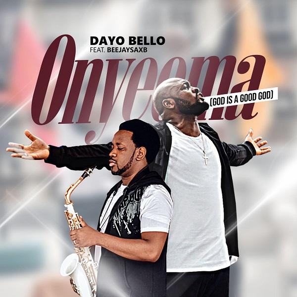 Audio: Dayo Bello Ft. Beejay Sax – Onyeoma
