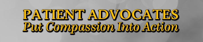 PATIENT ADVOCATES PUT COMPASSION INTO ACTION